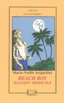 Beach boy : illusion tropicale - Marie-Noëlle Seignolles