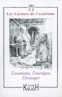 Carnets de l'exotisme, nouvelle série (Les), n° 6 -