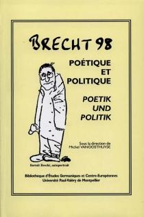 Brecht 98 : poétique et politique -