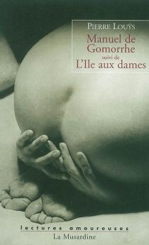 Manuel de Gomorrhe| Suivi de L'île aux dames -