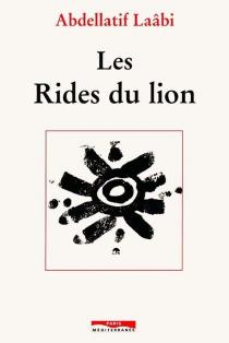Les rides du lion - AbdellatifLaâbi