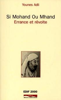 Si Mohand ou Mhand : errance et révolte - YounesAdli