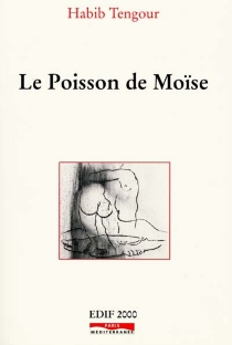 Le poisson de Moïse : fiction 1994-2001 - Habib Tengour
