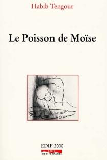 Le poisson de Moïse : fiction 1994-2001 - HabibTengour