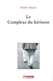 Le complexe du hérisson - HabibMazini