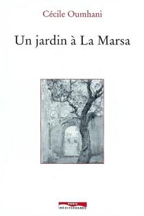 Un jardin à la Marsa - CécileOumhani