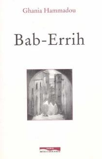 Bab-Errih : la porte du vent - GhaniaHammadou