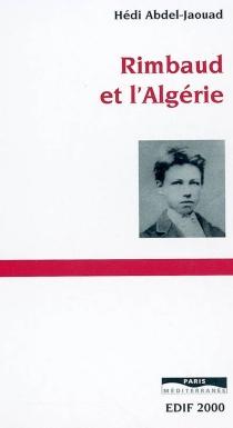 Rimbaud et l'Algérie - HédiAbdel-Jaouad