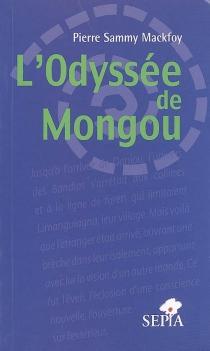 L'odyssée de Mongou - PierreSammy Mackfoy