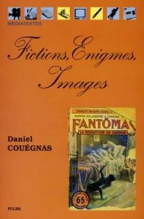 Fictions, énigmes, images : lectures (para)littéraires - DanielCouégnas