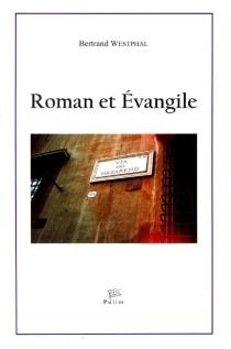 Roman et Évangile : transposition de l'Évangile dans le roman européen contemporain (1945-2000) - BertrandWestphal
