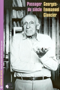 Georges-Emmanuel Clancier, passager du siècle : actes du colloque, Cerisy, avril 2001 - Centre culturel international . Colloque (2001)