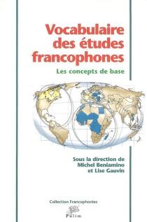 Vocabulaire des études francophones : les concepts de base -