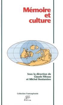 Mémoire et culture : actes du colloque international de Limoges, 10-12 décembre 2003 -