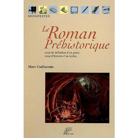 Le roman pr historique essai de d finition d 39 un genre essai d 39 hist - Definition d histoire ...