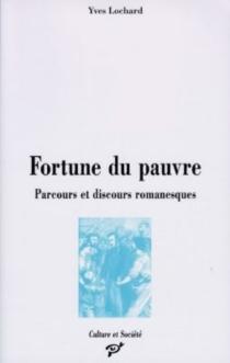 Fortune du pauvre : parcours et discours romanesques (1848-1914) - YvesLochard