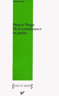 Francis Ponge : de la connaissance en poésie - SydneyLévy