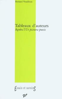 Tableaux d'auteurs : après l'Ut pictura poesis - BernardVouilloux