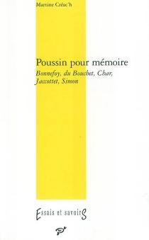 Poussin pour mémoire : Bonnefoy, Du Bouchet, Char, Jaccottet, Simon - MartineCréac'h