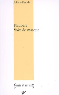 Flaubert : voix de masque - JulietteFrolich