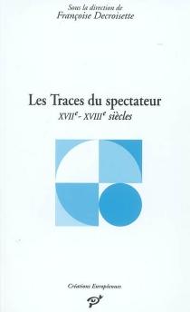 Les traces du spectateur : Italie, XVIIe et XVIIIe siècles -
