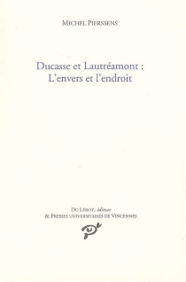 Ducasse et Lautréamont : l'envers et l'endroit - MichelPierssens