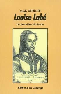 Louise Labé : la première féministe - MadyDépillier