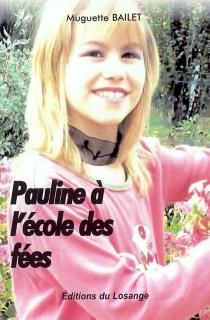 Pauline à l'école des fées - MuguetteBailet