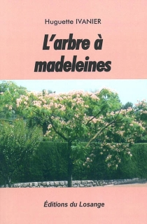L'arbre à madeleines - HuguetteIvanier