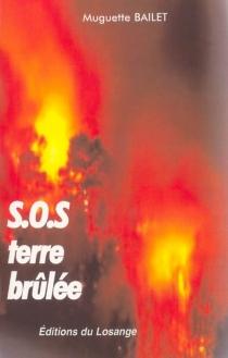 S.O.S. terre brûlée - MuguetteBailet