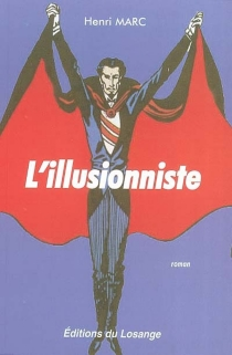 L'illusionniste - Henri Marc