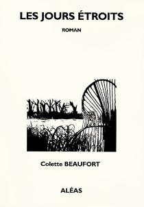 Les jours étroits - ColetteBeaufort