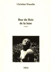 Rue du Bois de la Lune - ChristianWasselin