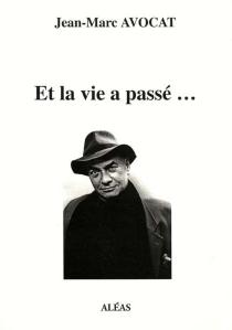 Et la vie a passé... - Jean-MarcAvocat