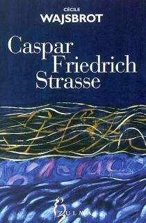 Caspar Friedrich Strasse - CécileWajsbrot