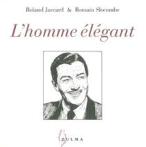 L'homme élégant - RolandJaccard