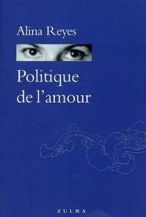 Politique de l'amour - AlinaReyes