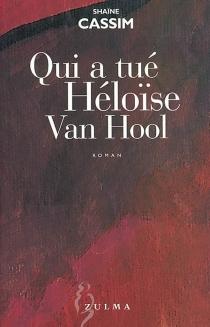 Qui a tué Héloïse Van Hool - ShaïneCassim