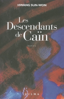 Les descendants de Caïn - Sun-Won Hwang