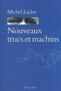 Nouveaux trucs et machins - MichelLaclos