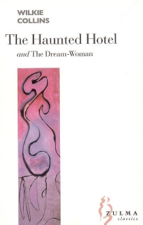 The haunted hotel : a mystery of modern Venice| The dream-woman - Wilkie Collins
