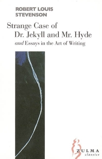 The strange case of Dr. Jekyll and Mr. Hyde| Essays in the art of writing - Robert Louis Stevenson