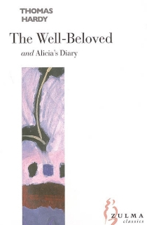 The well-beloved| Alicia's diary - Thomas Hardy
