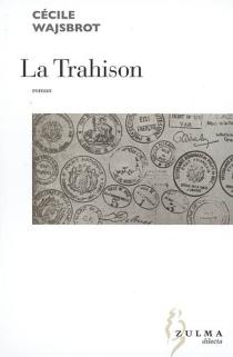 La trahison - CécileWajsbrot