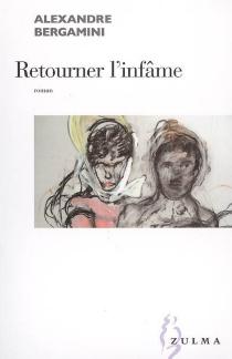 Retourner l'infâme - AlexandreBergamini