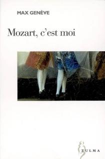 Mozart, c'est moi - MaxGenève