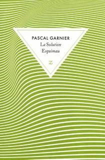La solution esquimau - PascalGarnier
