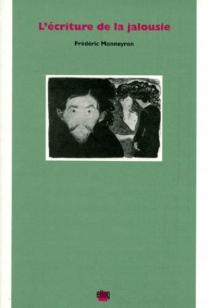L'écriture de la jalousie - FrédéricMonneyron