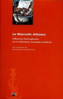 La nouvelle alliance : influences francophones sur la littérature écossaise moderne -