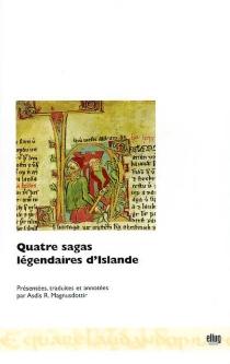 Quatre sagas légendaires d'Islande -